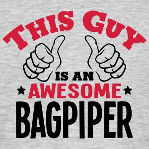 this guy is an awesome bagpiper 2col - Men's T-Shirt