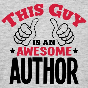 this guy is an awesome author 2col - Men's T-Shirt