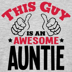 this guy is an awesome auntie 2col - Men's T-Shirt