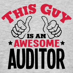 this guy is an awesome auditor 2col - Men's T-Shirt