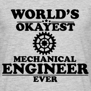 WORLD'S OKAYEST MECHANICAL ENGINEER EVER T-Shirts - Men's T-Shirt