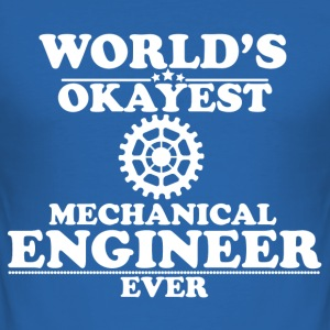 WORLD'S OKAYEST MECHANICAL ENGINEER EVER T-Shirts - Men's Slim Fit T-Shirt