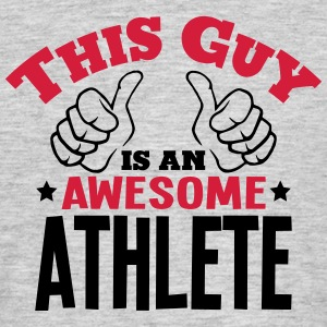 this guy is an awesome athlete 2col - Men's T-Shirt