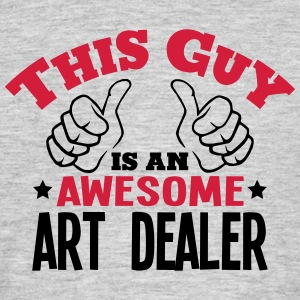this guy is an awesome art dealer 2col - Men's T-Shirt