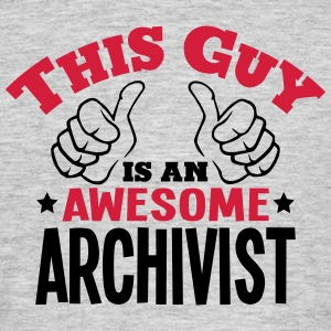 this guy is an awesome archivist 2col - Men's T-Shirt