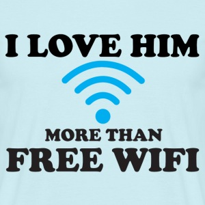 I LOVE MY HER MORE THAN FREE WIFI T-Shirts - Men's T-Shirt