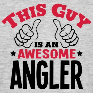 this guy is an awesome angler 2col - Men's T-Shirt