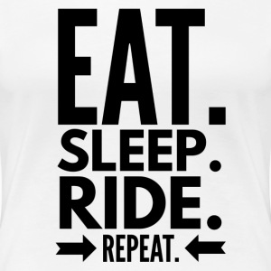 Eat Sleep Ride Repeat T-skjorter - Premium T-skjorte for kvinner