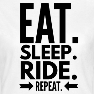 Eat Sleep Ride Repeat Tee shirts - T-shirt Femme
