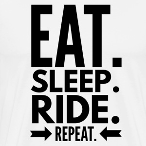 Eat Sleep Ride Repeat Magliette - Maglietta Premium da uomo