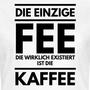 KAFFEE FEE T-Shirts - Frauen T-Shirt