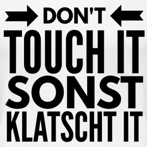 Don`t touch it T-Shirts - Frauen Premium T-Shirt