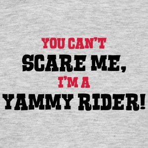 yammy rider cant scare me - Men's T-Shirt