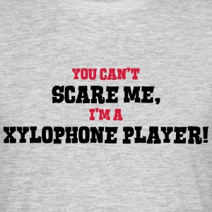xylophone player cant scare me - Men's T-Shirt