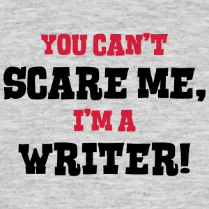 writer cant scare me - Men's T-Shirt