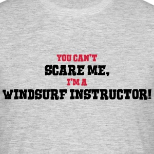 windsurf instructor cant scare me - Men's T-Shirt