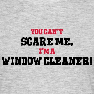 window cleaner cant scare me - Men's T-Shirt