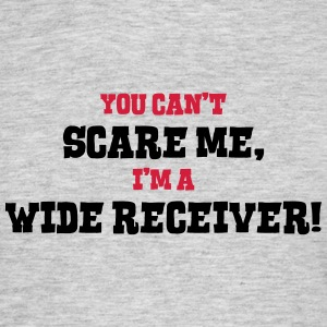 wide receiver cant scare me - Men's T-Shirt
