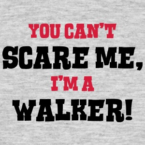walker cant scare me - Men's T-Shirt