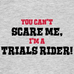 trials rider cant scare me - Men's T-Shirt