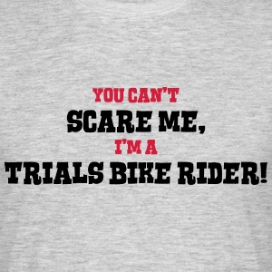 trials bike rider cant scare me - Men's T-Shirt