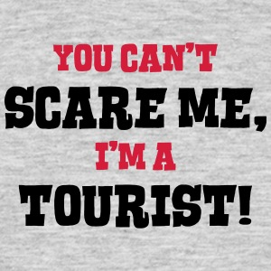 tourist cant scare me - Men's T-Shirt