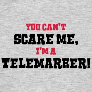 telemarker cant scare me - Men's T-Shirt