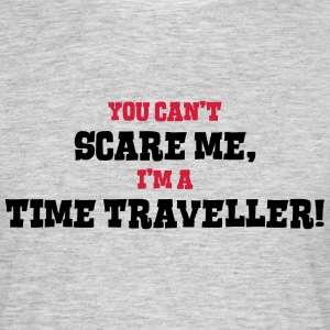 time traveller cant scare me - Men's T-Shirt