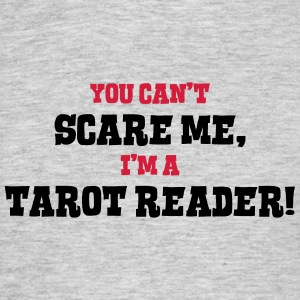 tarot reader cant scare me - Men's T-Shirt