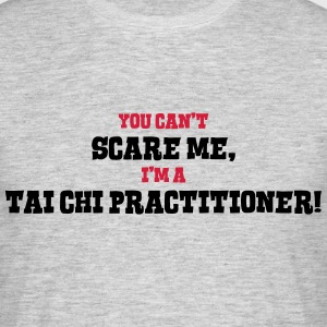tai chi practitioner cant scare me - Men's T-Shirt