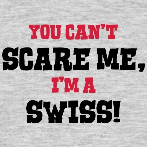 swiss cant scare me - Men's T-Shirt