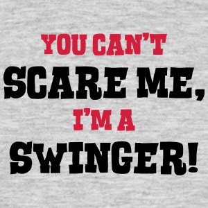 swinger cant scare me - Men's T-Shirt