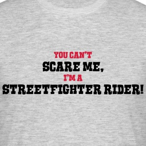 streetfighter rider cant scare me - Men's T-Shirt