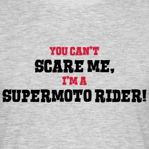 supermoto rider cant scare me - Men's T-Shirt