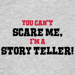 story teller cant scare me - Men's T-Shirt