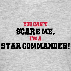 star commander cant scare me - Men's T-Shirt