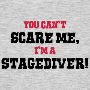 stagediver cant scare me - Men's T-Shirt