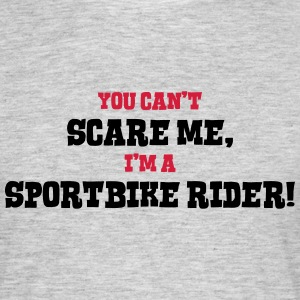 sportbike rider cant scare me - Men's T-Shirt