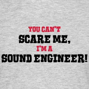 sound engineer cant scare me - Men's T-Shirt