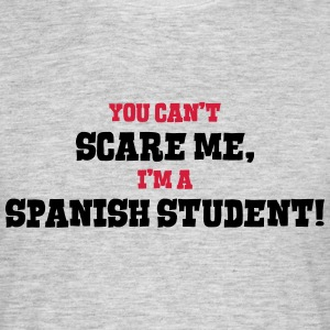 spanish student cant scare me - Men's T-Shirt