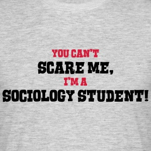 sociology student cant scare me - Men's T-Shirt