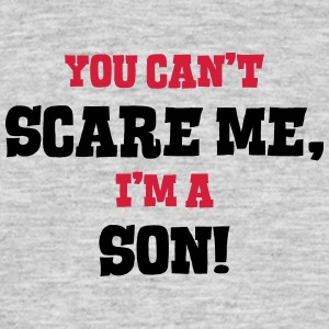son cant scare me - Men's T-Shirt