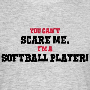 softball player cant scare me - Men's T-Shirt