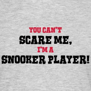 snooker player cant scare me - Men's T-Shirt