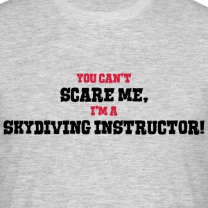 skydiving instructor cant scare me - Men's T-Shirt