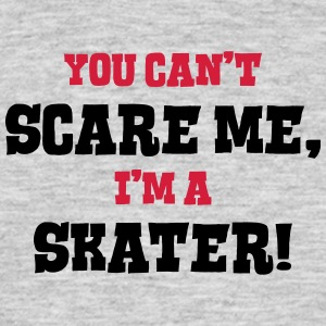skater cant scare me - Men's T-Shirt