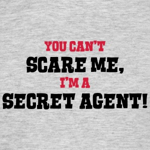 secret agent cant scare me - Men's T-Shirt