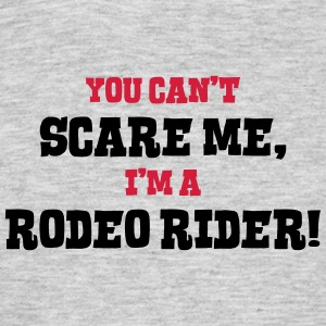 rodeo rider cant scare me - Men's T-Shirt
