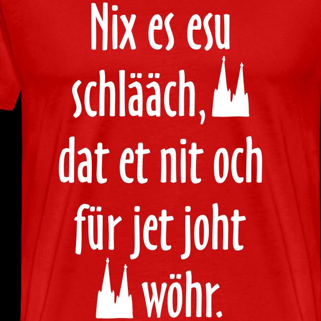 Nix es esu schlääch S-5XL T-Shirt