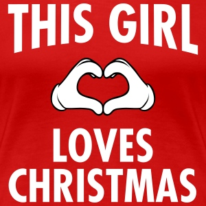 This Girl Loves Christmas T-shirts - Dame premium T-shirt